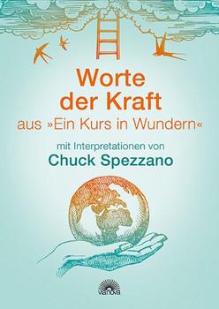 """Worte der Kraft. aus """"Ein Kurs in Wundern"""" mit Interpretationen von Chuck Spezzano - Chuck Spezzano  [Gebundene Ausgabe]"""