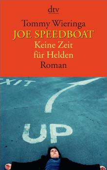 Joe Speedboat - Keine Zeit für Helden - Tommy Wieringa