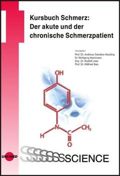 Kursbuch Schmerz: Der akute und der chronische Schmerzpatient - Andreas Sandner-Kiesling [Gebundene Ausgabe]