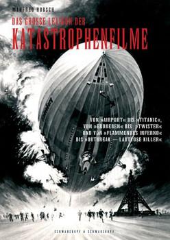 Das grosse Lexikon der Katastrophenfilme - Manfred Hobsch