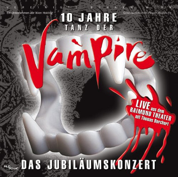 Thomas Borchert - Tanz der Vampire - 10 Jahre Das Jubiläumskonzert