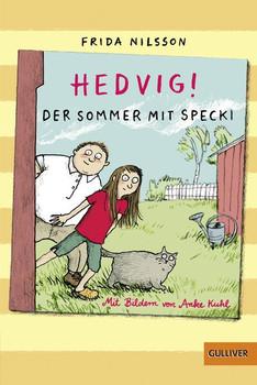 Hedvig! Der Sommer mit Specki. Mit Bildern von Anke Kuhl - Frida Nilsson  [Taschenbuch]