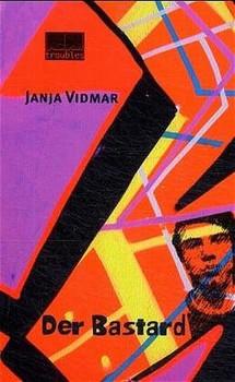 Der Bastard - Janja Vidmar  [Gebundene Ausgabe]