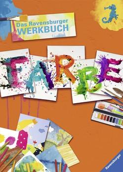 Das Ravensburger Werkbuch Farbe - Comella, M. Angels
