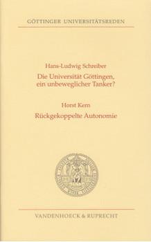Die Universität Göttingen, ein unbeweglicher Tanker?: Rückgekoppelte Autonomie - Hans L Schreiber & Horst Kern [Taschenbuch]