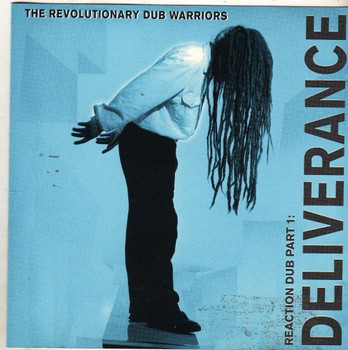 Revolutionary Dub Warriors - Reaction Dub Pt.1:Deliverance