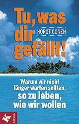 Tu, was dir gefällt! - Horst Conen