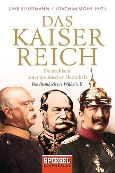 Das Kaiserreich: Deutschland unter preußischer Herrschaft - Uwe Kluß