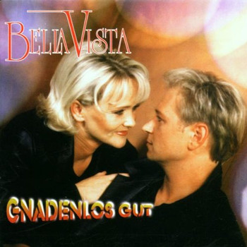 Bella Vista - Gnadenlos Gut