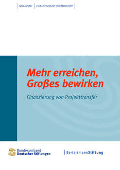 Mehr erreichen, Großes bewirken: Finanzierung von Projekttransfer - Meuter, Julia