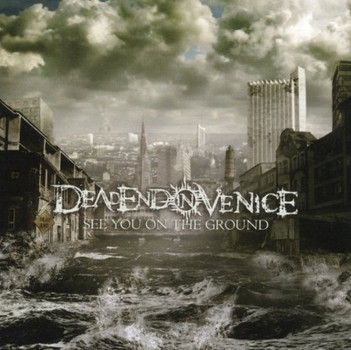 Deadend in Venice - See You on the Ground