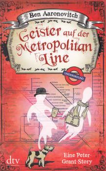 Geister auf der Metropolitan Line: Eine Peter-Grant-Story - Ben Aaronovitch  [Taschenbuch]