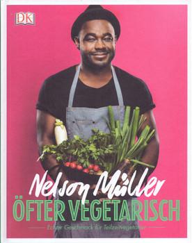 Öfter vegetarisch: Echter Geschmack für Teilzeit-Vegetarier - Nelson Müller [Gebundene Ausgabe]