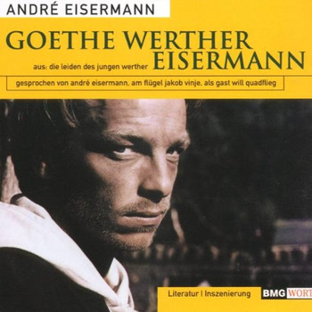 Andre Eisermann - Goethe Werther Eisermann/die l