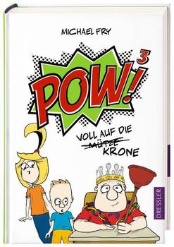 POW!³ - Voll auf die Mütze/Krone - Fry, Michael