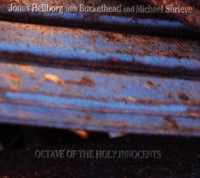 Jonas Hellborg - Octave of the Holy Innocents