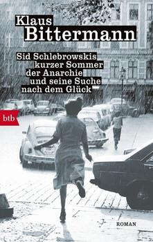 Sid Schlebrowskis kurzer Sommer der Anarchie und seine Suche nach dem Glück. Roman - Klaus Bittermann  [Taschenbuch]