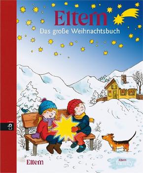 ELTERN - Das große Weihnachtsbuch - Erhard Dietl