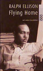 Das Beste Flying Home Und Andere Geschichten Ralph Ellison Bücher