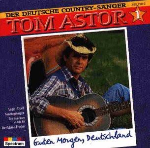 Tom Astor - Guten Morgen,Deutschland