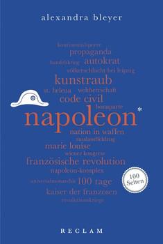 Napoleon. 100 Seiten - Alexandra Bleyer  [Taschenbuch]