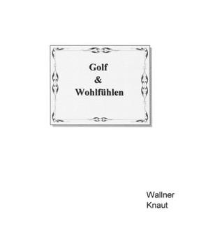 Golf & Wohlfühlen - Eugen Wallner  [Gebundene Ausgabe]