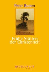 Frühe Stätten der Christenheit - Peter Bamm