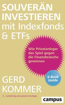 Souverän investieren mit Indexfonds und ETFs: Wie Privatanleger das Spiel gegen die Finanzbranche gewinnen - Gerd Kommer [Broschiert]