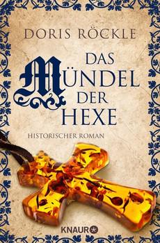 Das Mündel der Hexe. Historischer Roman - Doris Röckle  [Taschenbuch]