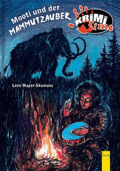 Mooti und der Mammutzauber - Lene Mayer-Skumanz  [Gebundene Ausgabe]