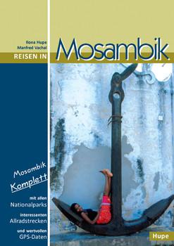 Reisen in Mosambik: Mosambik komplett - alle Nationalparks, interessante Allradstrecken, wertvolle GPS-Daten. Ein Reisebegleiter für Natur und Abenteuer - Hupe, Ilona