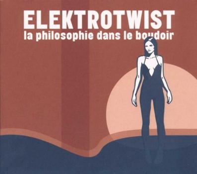 Elektrotwist - La Philosophie Dans le Boudoir