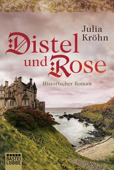 Distel und Rose: Historischer Roman - Kröhn, Julia