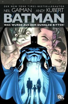 Batman: Was wurde aus dem Dunklen Ritter? - Neil Gaiman