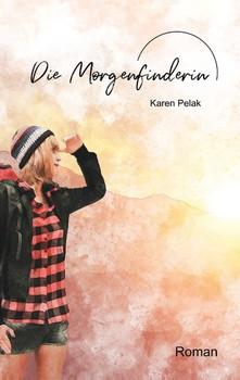 Die Morgenfinderin - Karen Pelak  [Taschenbuch]