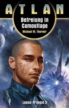 Befreiung in Camouflage. 3. Band der Lepso-Trilogie - Michael M. Thurner