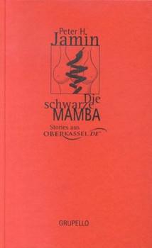 Die schwarze Mamba. Stories aus oberkassel.de - Peter H Jamin  [Gebundene Ausgabe]