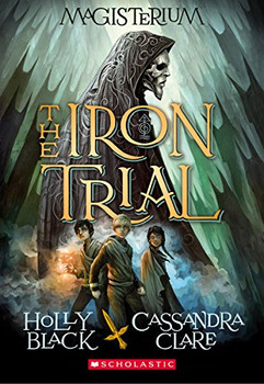 The Iron Trial (Magisterium, Book 1) - Black, Holly