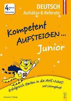 Kompetent Aufsteigen Junior Deutsch - Aufsätze und Referate 4. Klasse VS - Ilse Stangl  [Taschenbuch]