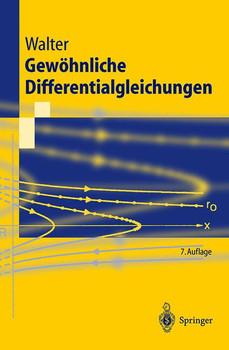 Gewöhnliche Differentialgleichungen: Eine Einführung (Springer-Lehrbuch) - Wolfgang Walter