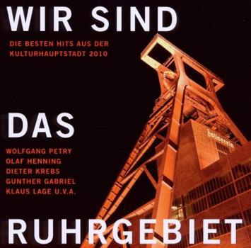 Various Artists - Wir Sind das Ruhrgebiet - die Besten Hits aus der Kulturhauptstadt 2010