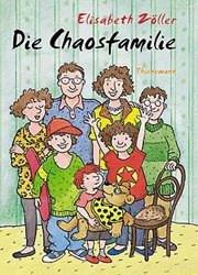 Die Chaosfamilie. Sammelband: Chaosfamilie König / Die Chaosfamilie und die halbe Weltreise / Die Chaosfamilie lebe hoch - Elisabeth Zöller
