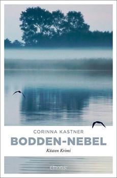 Bodden-Nebel. Küsten Krimi - Corinna Kastner  [Taschenbuch]