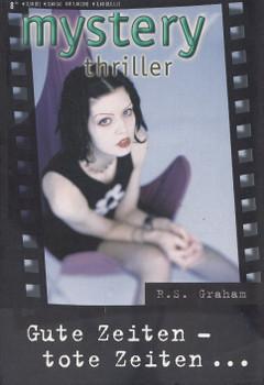 Mystery Thriller: Band 158 - Gute Zeiten- tote Zeiten - R.S. Graham [Taschenbuch]