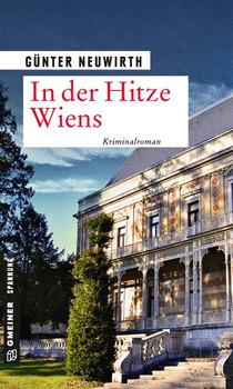 In der Hitze Wiens. Kriminalroman - Günter Neuwirth  [Taschenbuch]