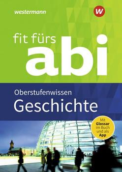 Fit fürs Abi. Neubearbeitung / Geschichte Oberstufenwissen [Taschenbuch]