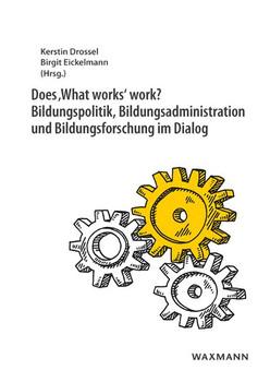 Does 'What works' work? Bildungspolitik, Bildungsadministration und Bildungsforschung im Dialog [Taschenbuch]