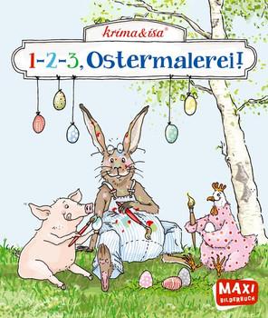 MAXI 1-2-3, Ostermalerei! - krima & isa  [Taschenbuch]
