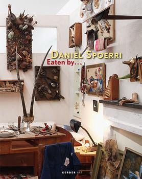 Daniel Spoerri: Eaten by ... (Kerber Art)