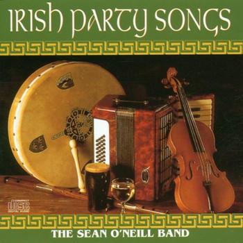 Sean O Neil Band - Irish Party Songs (Dieser Titel enthält Re-Recordings)